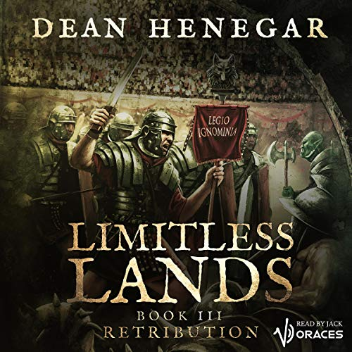 Limitless Lands, Book III: Retribution     A LitRPG Adventure              By:                                                                                                                                 Dean Henegar                               Narrated by:                                                                                                                                 Jack Voraces                      Length: 15 hrs and 8 mins     18 ratings     Overall 4.7