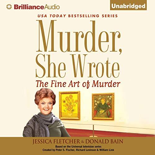 Murder, She Wrote: The Fine Art of Murder audiobook cover art