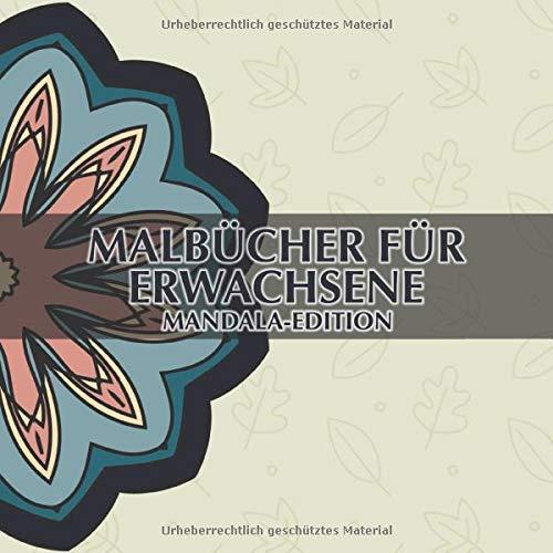 Malbuch für Erwachsene - Mandala-Edition: 40 einzigartige Mandalas in verschiedenen Schwierigkeitsgraden