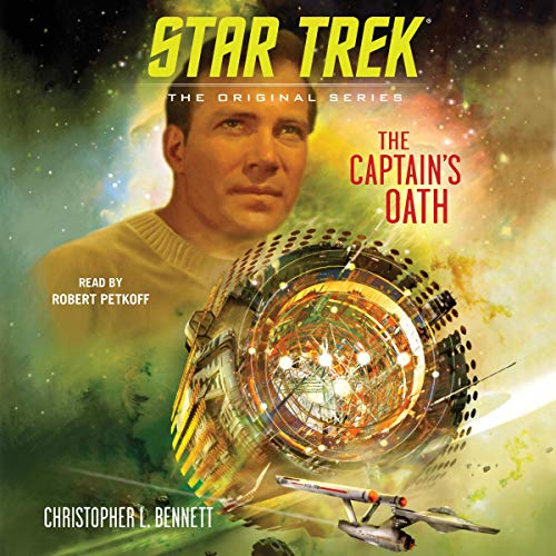 The Captain's Oath     Star Trek: The Original Series              By:                                                                                                                                 Christopher L. Bennett                               Narrated by:                                                                                                                                 Robert Petkoff                      Length: 11 hrs and 58 mins     49 ratings     Overall 4.4