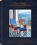 Best Unique Hotels & Retreats- Einmalige Hotels und Retreats auf der gesamten Welt. Ein Buch wie ein erholsamer Urlaub (Texte auf Englisch) 27,5 x 34 cm, 304 Seiten (Lifestyle) - Sebastian Schoellgen
