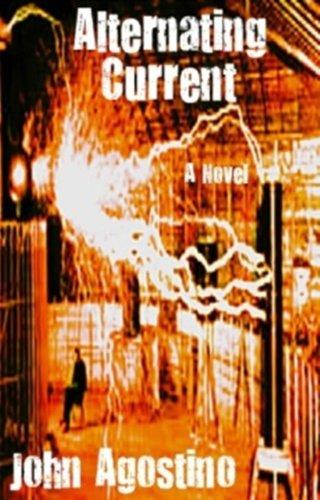 Alternating Current: A Tesla Novel by [John Agostino]