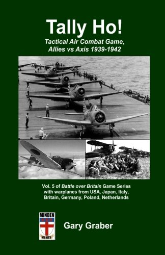 Tally Ho!: Tactical Air Combat Game, Allies vs Axis 1939-1942: Volume 5 (Battle over Britain)