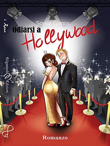 Odiarsi a Hollywood