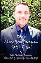 Best don't chase your dreams catch them Reviews