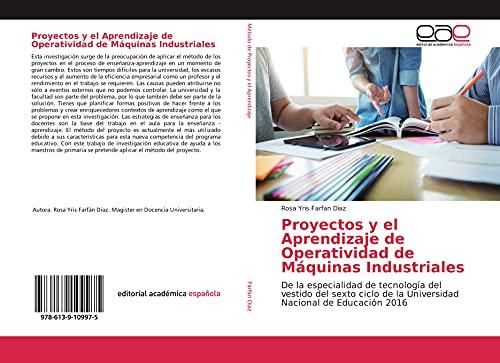 Proyectos y el Aprendizaje de Operatividad de Máquinas Industriales: De la especialidad de tecnología del vestido del sexto ciclo de la Universidad Nacional de Educación 2016