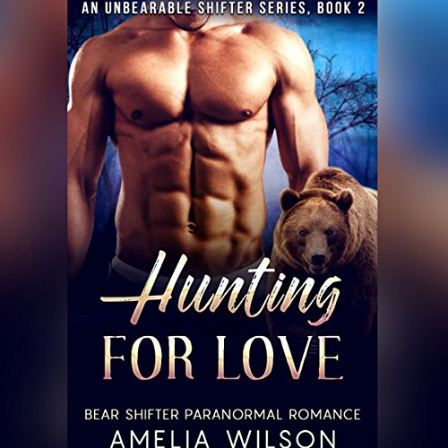 Hunting for Love (UnBearable Romance Series Book 2) audiobook cover art