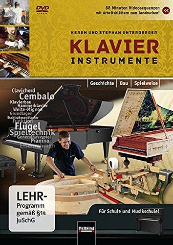 Klavierinstrumente DVD: Geschichte - Bau - Spielweise. Für Schule und Musikschule! 88 Minuten Videosequenzen zu über 100 Instrumenten mit ... (Instrumentenkunde im Musikunterricht)