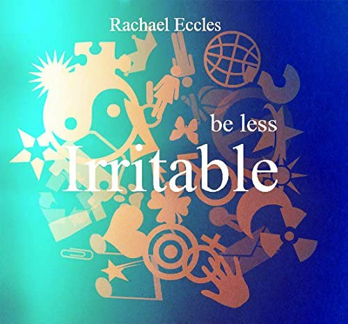 Self Hypnosis Be Less Irritable Bad Tempered Overcome Irritability Hypnotherapy CD product image
