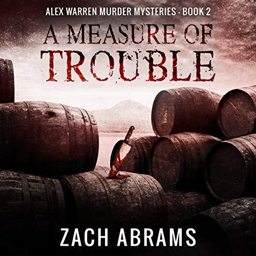 A Measure of Trouble: Alex Warren Murder Mysteries, Book 2