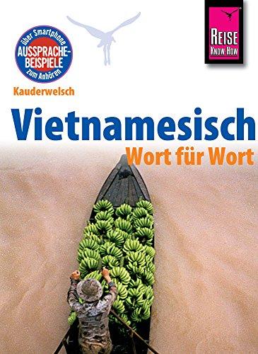 Vietnamesisch - Wort für Wort: Kauderwelsch-Sprachführer von Reise Know-How