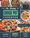 The Healthy Crock Pot Cookbook: 800 Easy Crock Pot Recipes with 21-Day Meal