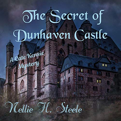 The Secret of Dunhaven Castle Audiobook By Nellie H. Steele cover art