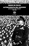 Autobiografia del fascismo. Antologia di testi fascisti (1919-1945)