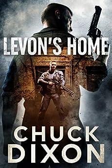Levon's Home (Levon Cade Book 7) by [Chuck Dixon]