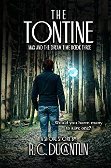 The Tontine (Max and the Dream Time Book 3) by [R C Duncantlin]