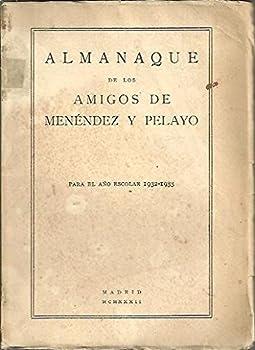 ALMANAQUE DE LOS AMIGOS DE MENENDEZ Y PELAYO PARA EL AÑO MCMXXXII.