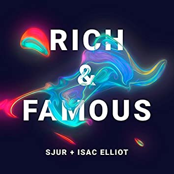 Rich & Famous (with Isac Elliot)
