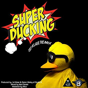 Super Ducking: 1st Klase Remix