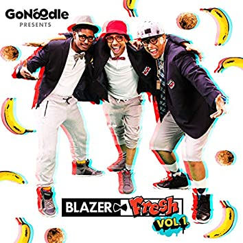 GoNoodle Presents Blazer Fresh (Vol. 1)
