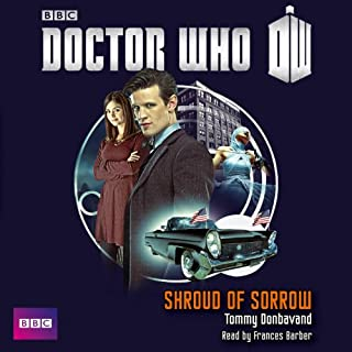 Shroud of Sorrow     Doctor Who: New Series Adventures, Book 51              By:                                                                                                                                 Tommy Donbavand                               Narrated by:                                                                                                                                 Frances Barber                      Length: 5 hrs and 41 mins     2 ratings     Overall 3.0