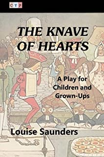 The Knave of Hearts: A Play for Children and Grown-Ups