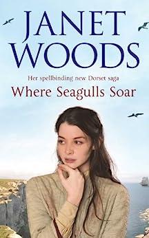 Where Seagulls Soar (Dorset Saga Series) by [Janet Woods]