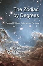 Zodiac by Degrees: Second Edition, Extensively Revised