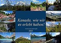 Kanada,wie wir es erlebt haben! (Tischkalender 2022 DIN A5 quer): Abenteuer Kanada (Monatskalender, 14 Seiten )