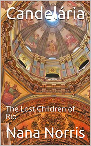 Candelária: The Lost Children of Rio (English Edition)