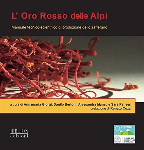 L'Oro Rosso delle Alpi: Manuale tecnico-scientifico di produzione dello zafferano