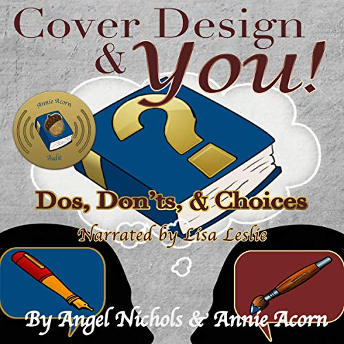 Cover Design and YOU!: Dos, Don'ts, and Choices cover art