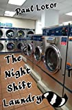 The Night Shift Laundry: Tales of Transformation