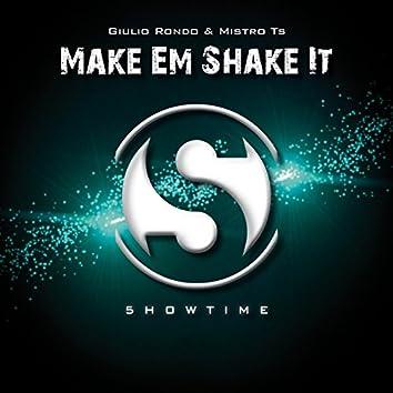 Make  'Em Shake It