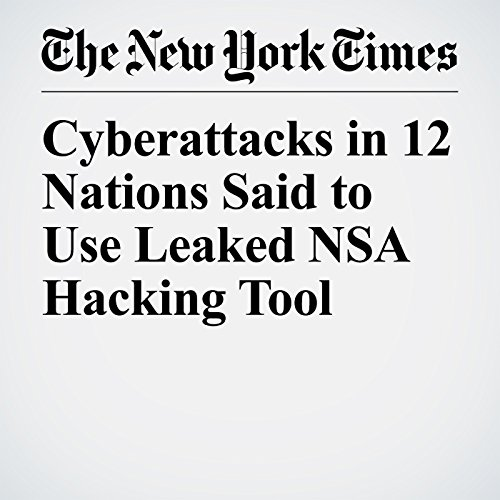 Cyberattacks in 12 Nations Said to Use Leaked NSA Hacking Tool copertina