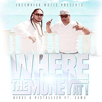 Where the Money At! (feat. Samu) - Single
