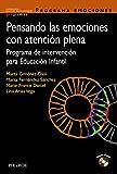 Pensando las emociones con atención plena: Programa de intervención para Educación Infantil (Ojos Solares - Programas)