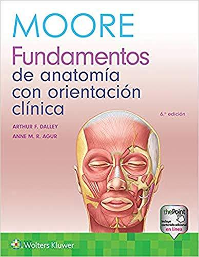 Moore. Fundamentos de anatomía con orientación clínica (Spanish Edition)