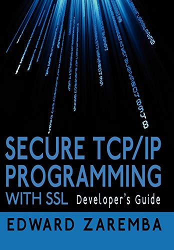 Secure TCP/IP Programming with SSL: Developer's Guide