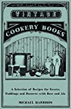 A Selection of Recipes for Sweets, Puddings and Desserts with Beer and Ale (English Edition)