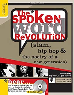 The Spoken Word Revolution: Slam, Hip Hop & the Poetry of a New Generation (A Poetry Speaks Experience)