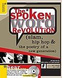 The Spoken Word Revolution: Slam...