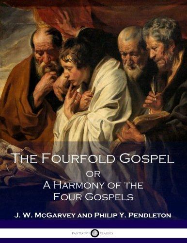 The FourFold Gospel or A Harmony of the Four Gospels