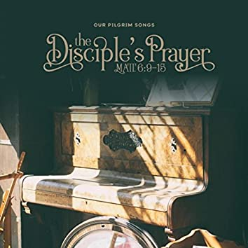 The Disciple's Prayer
