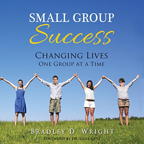 Small Group Success: Changing Lives One Group at a Time cover art