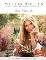 You Deserve This: Einfache & natuerliche Rezepte fuer einen gesunden Lebensstil. Bowl-Kochbuch
