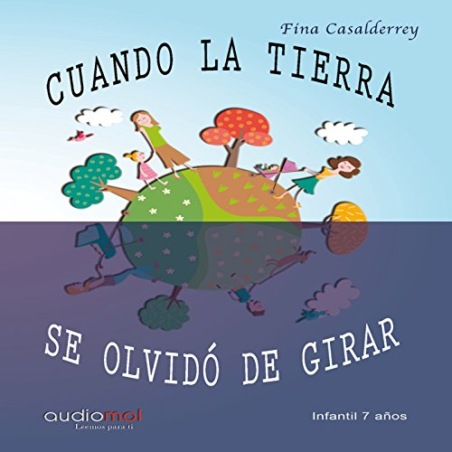Cuando la tierra se olvido de girar [When the Earth Forgot to Spin] audiobook cover art