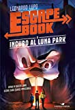 Incubo al luna park. Escape book