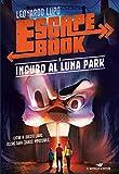 Incubo al luna park. Escape book