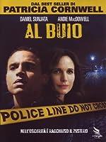 Patricia Cornwell - Al Buio [Italian Edition]